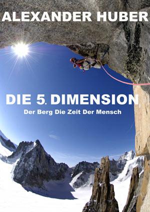 """Vortrag von Alexander Huber in Freistadt - """"Die 5. Dimension"""" - Der Berg  Die Zeit  Der Mensch"""