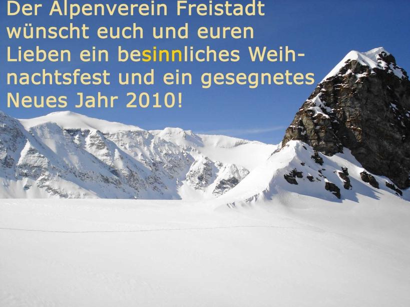 Der Alpenverein Freistadt wünscht euch und euren Lieben ein besinnliches Weihnachtsfest und ein gesegnetes Neues Jahr 2010!
